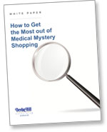 How to Get the Most out of Medical Mystery Shopping white paper